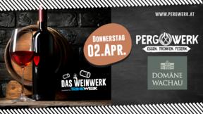 Weinwerk im PergWerk mit Domäne Wachau am 02.04.2020