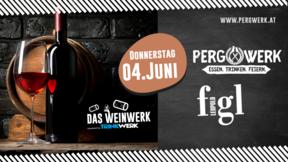 Weinwerk im PergWerk mit Weingut Figl am 04.06.2020