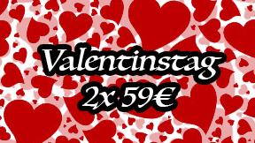 Valentinstag 2x 59€