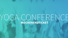 Ticket Yogaconference Wochenende