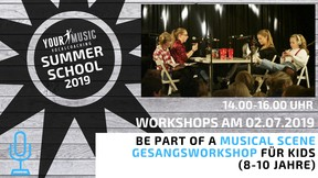 SUMMERSCHOOL: MUSICAL SCENE – GESANGSWORKSHOP FÜR KIDS 02.07.2019