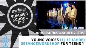 SUMMERSCHOOL: YOUNG VOICES – GESANGSWORKSHOP FÜR TEENAGER (11-13 Jahre) 30.07.2019