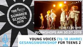 SUMMERSCHOOL: YOUNG VOICES – GESANGSWORKSHOP FÜR TEENAGER (14-18 Jahre) 30.07.2019